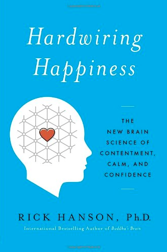 Hardwiring Happiness by Rick Hansen